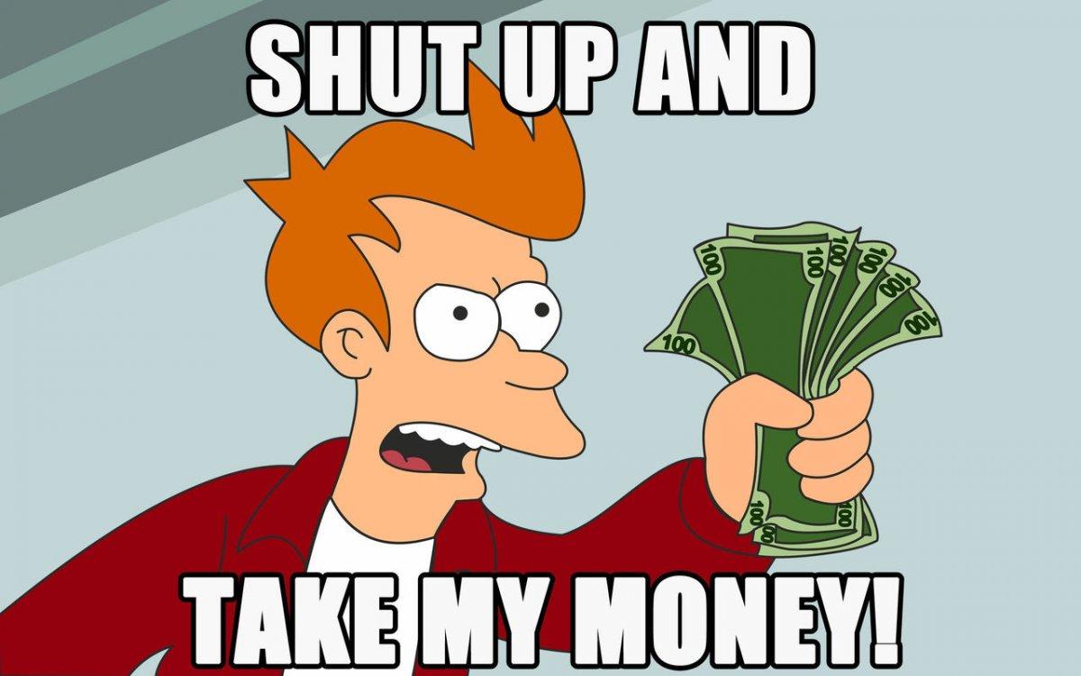 Shut-up-and-take-my-money.